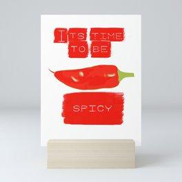 To be spicy Mini Art Print