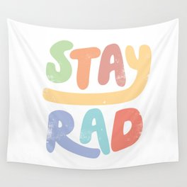 Stay Rad colors Wall Tapestry