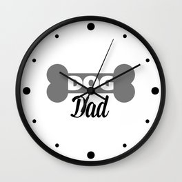 Dog Dad Quote Wall Clock