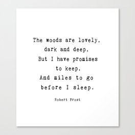 Robert Frost poetry quote 'Miles to go before I sleep' Canvas Print