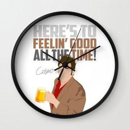 Feelin' Good All the Time! Wall Clock