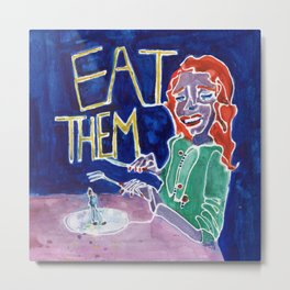 Eat Them Metal Print