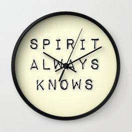 Spirit Always Knows Wall Clock
