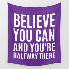 BELIEVE YOU CAN AND YOU'RE HALFWAY THERE (Purple) Wall Tapestry