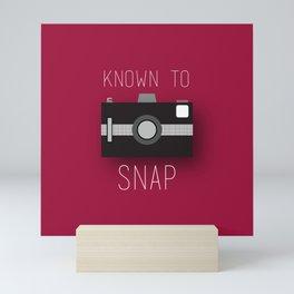 Known To Snap Mini Art Print