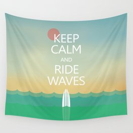 Keep Calm and Ride Waves Wall Tapestry