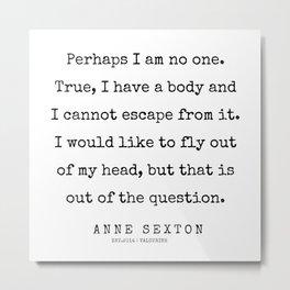 12         200220   Anne Sexton Quotes   Anne Sexton Poems Metal Print