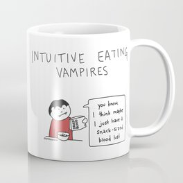Intuitive Eating Vampire 1: Snack Sized Bloodlust Coffee Mug