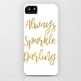 Gold Always Sparkle Darling iPhone Case