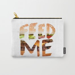 Feed me. Carry-All Pouch