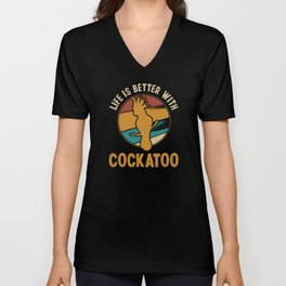 Life Is Better With Cockatoo Vintage Parrot Bird Unisex V-Neck