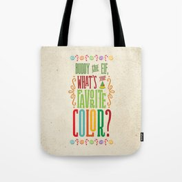 Buddy the Elf, What's Your Favorite Color? Tote Bag