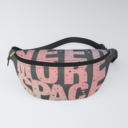 Need More Space Color Fanny Pack