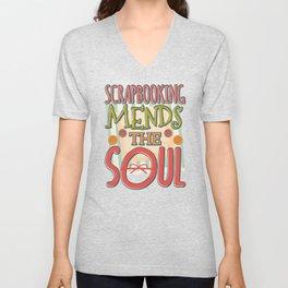 Scrapbook Gift Scrapbooking Mends the Soul Crafter Gift Unisex V-Neck