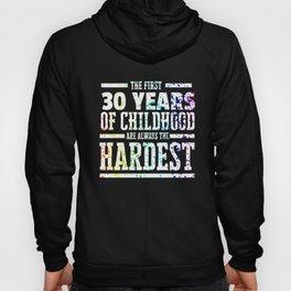 Rainbow Splat First 30 Years of Childhood Always the Hardest   Funny Birthday Gift Idea Hoody
