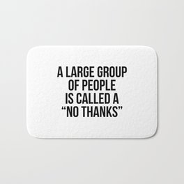 """A large group of people is called a """"no thanks"""" Bath Mat"""