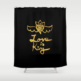 Love is king / black and gold Shower Curtain