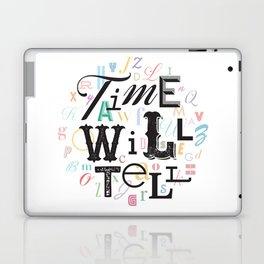 Time Will Tell Laptop & iPad Skin