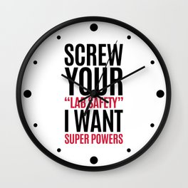 I Want Super Powers Funny Quote Wall Clock