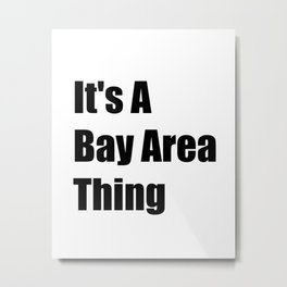 Bay Area California Metal Print