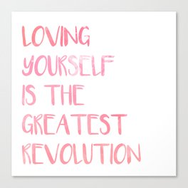 Loving yourself is the greatest revolution Canvas Print
