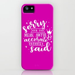 Sorry Quote iPhone Case