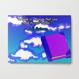 """Neil Gaiman """"Book Dream"""" Quote Metal Print"""