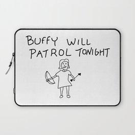 Buffy Will Patrol Tonight Laptop Sleeve