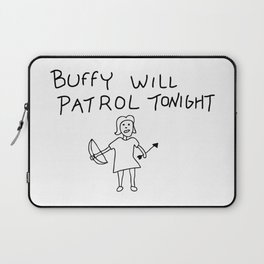 Buffy Will Patrol Tonight Laptop Sleeve