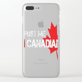 TRUST-ME,-I'M-CANADIAN Clear iPhone Case