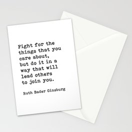 RBG, Fight For The Things That You Care About Stationery Cards