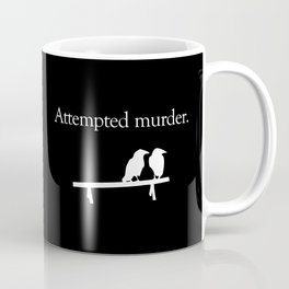 Attempted Murder (white design) Coffee Mug
