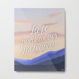 La fe puede mover montañas. Mateo 17:20 Metal Print