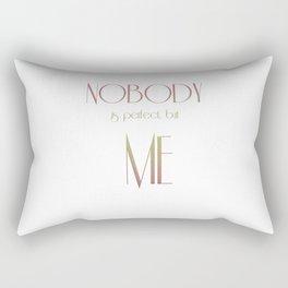 NOBODY is perfect, but ME Rectangular Pillow