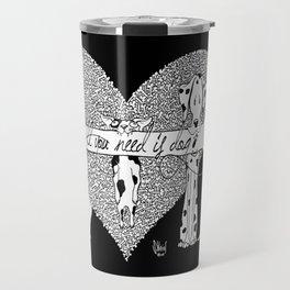 All you need is dog #2 Travel Mug