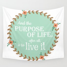 The Purpose of Life, Eleanor Roosevelt Wall Tapestry