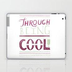 THROUGH BEING COOL v. 3 Laptop & iPad Skin