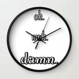 Oh Muh Damn Wall Clock