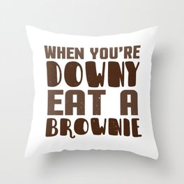 If You're Down, Eat a Brownie Throw Pillow