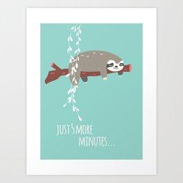 Sloth card - just 5 more minutes Art Print