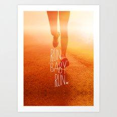 Run Baby Run Art Print