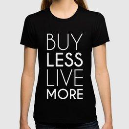 Buy Less Live More (white) T-shirt