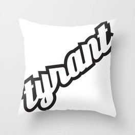 "TYRANT ""Elegant"" Throw Pillow"