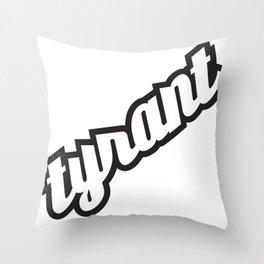 """TYRANT """"Elegant"""" Throw Pillow"""
