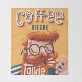 COFFEE BEFORE TALKIE Throw Blanket