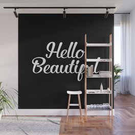 Hello Beautiful - Black and White Wall Mural