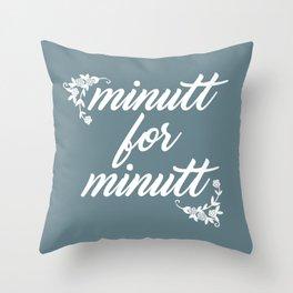 Minutt for minutt Throw Pillow