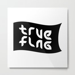 TRUE FLAG ambigram Metal Print