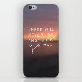 There Will Never Be Another You iPhone Skin