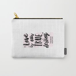 Love Destiny - Thomas Merton Carry-All Pouch